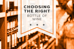 Choosing the Right Bottle of Wine Every Time