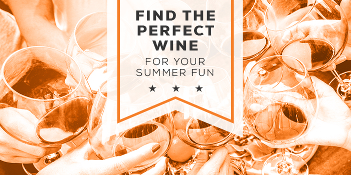 Find the Perfect Wine for Your Summer Fun