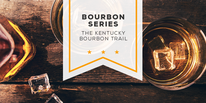 Bourbon Series: The Kentucky Bourbon Trail